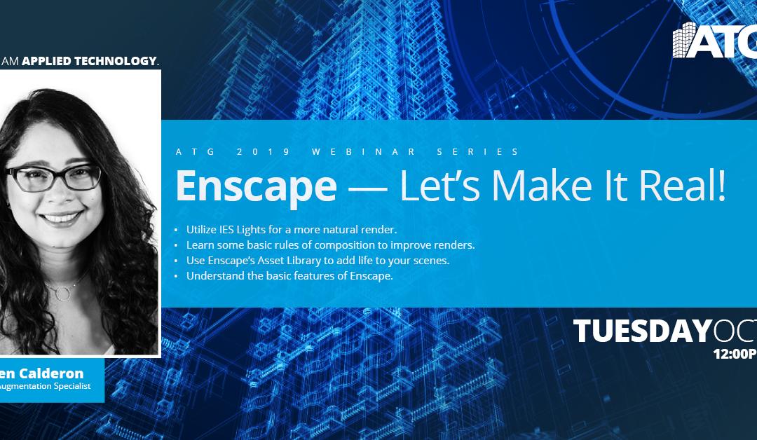 ATG Webinar- Enscape! Let's Make It Real