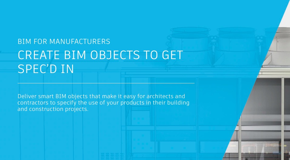 Utilizing BIM Objects to Compete in Building Product Manufacturing
