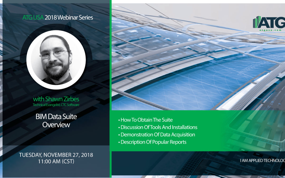 ATG Webinar:  BIM Data Suite Overview with Shawn Zirbes, CTC Software Technical Evangelist