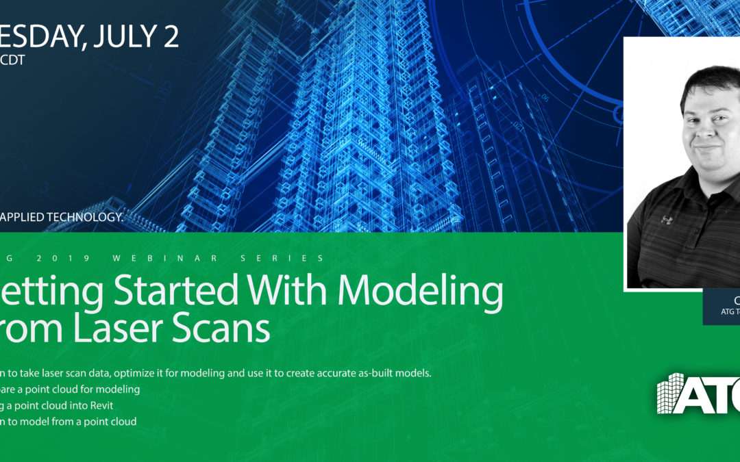 ATG Webinar: Getting Started with Modeling from Laser Scans