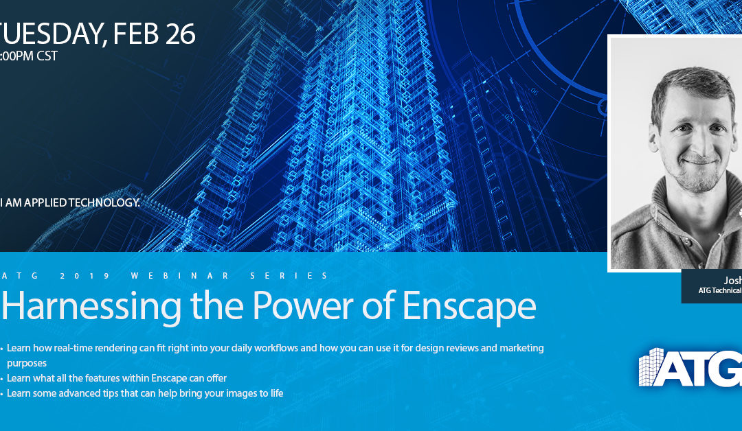 ATG Webinar: Harnessing the Power of Enscape with ATG Technical Specialist Josh Radle