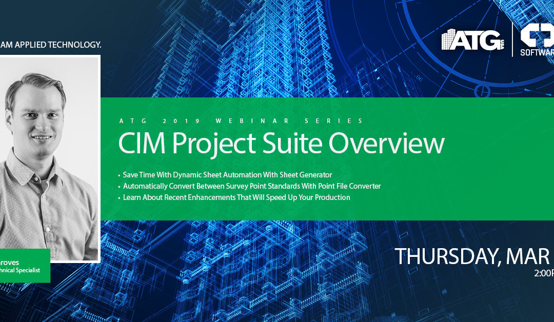 ATG Webinar: CIM Project Suite Overview with AEC Technical Specialist Kyle Groves