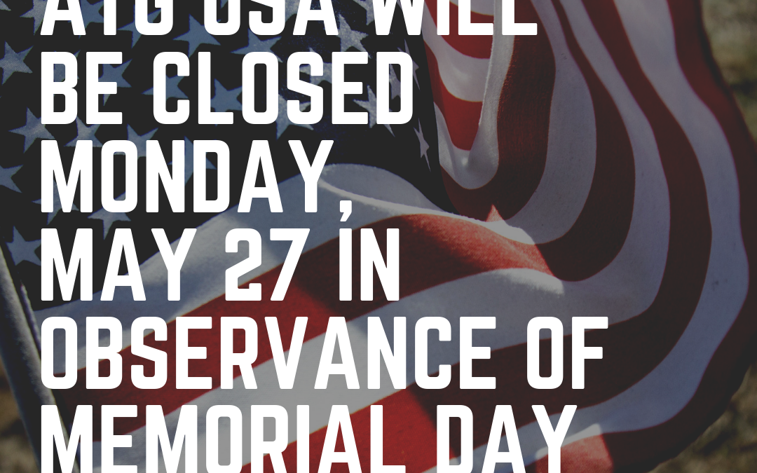 ATG USA Will Be Closed In Observance Of Memorial Day