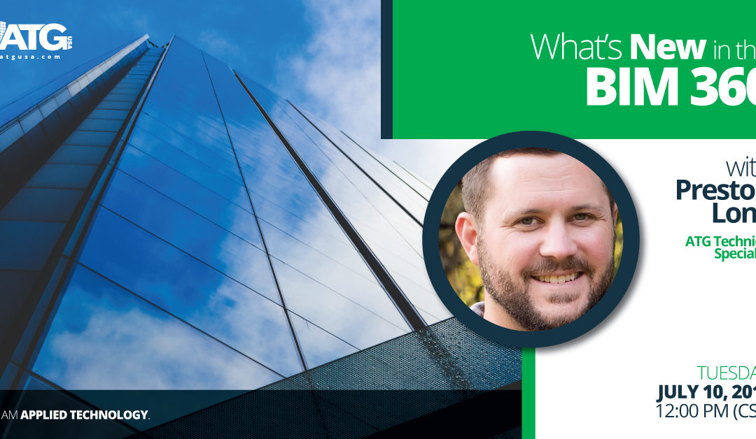 ATG Webinar- What's New in BIM 360 with Preston Long, ATG Technical Specialist