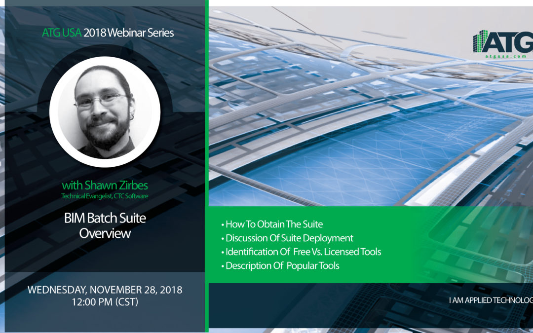 ATG Webinar:  BIM Batch Suite Overview with Shawn Zirbes, CTC Software Technical Evangelist