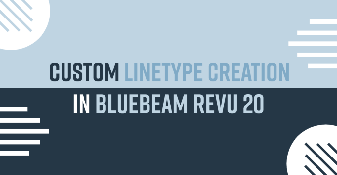 Custom Linetype Creation in Bluebeam Revu 20