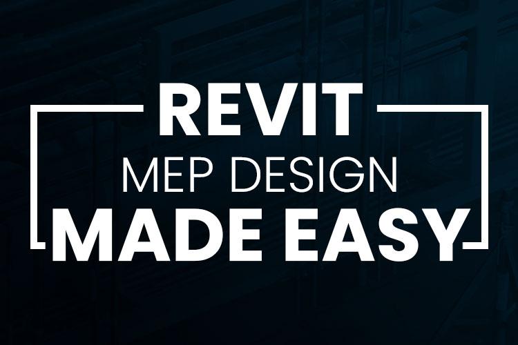 Revit MEP Design Made Easy