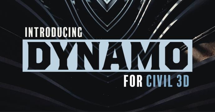 Introducing Dynamo for Civil 3D