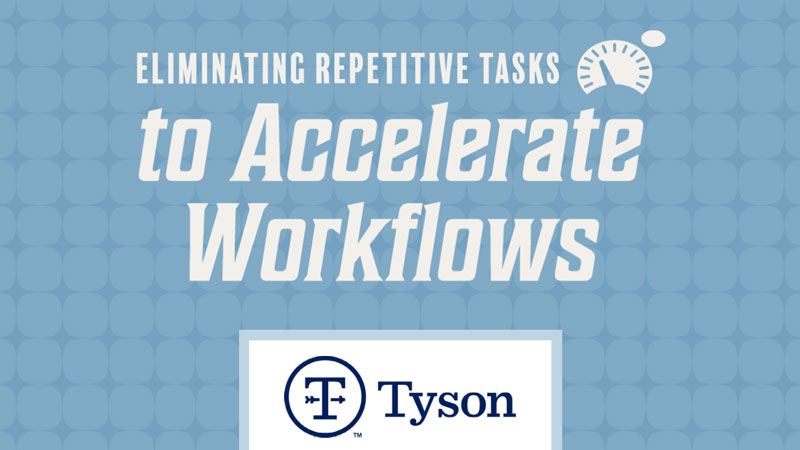 Accelerate Workflow Success Story | ATG + Tyson