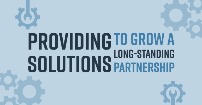 Providing Solutions To Grow A Long-Standing Partnership blog image