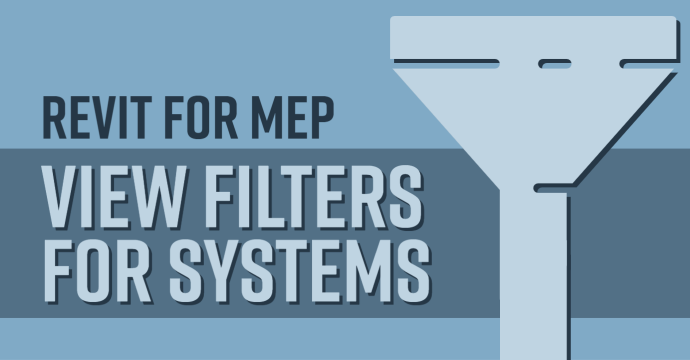 View Filters for Systems: Revit for MEP