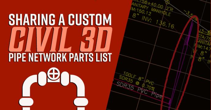 Sharing a Custom Civil 3D Pipe Network Parts List