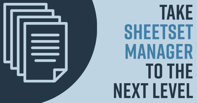 Take Sheetset Manager to the Next Level