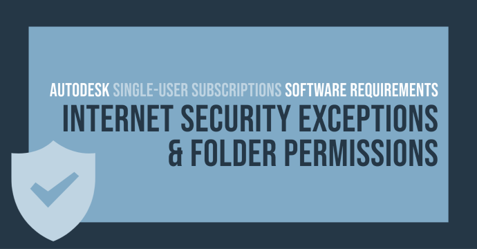 Internet Security Exceptions and Folder Permissions: Autodesk Single-User Subscriptions