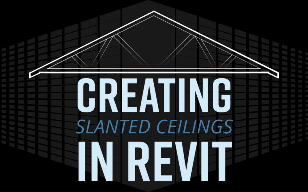 Create Slanted Ceilings in Revit