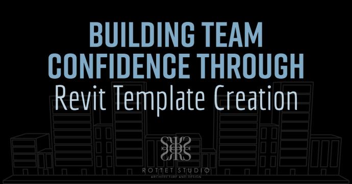 Building Confidence Through Revit Template Creation blog image