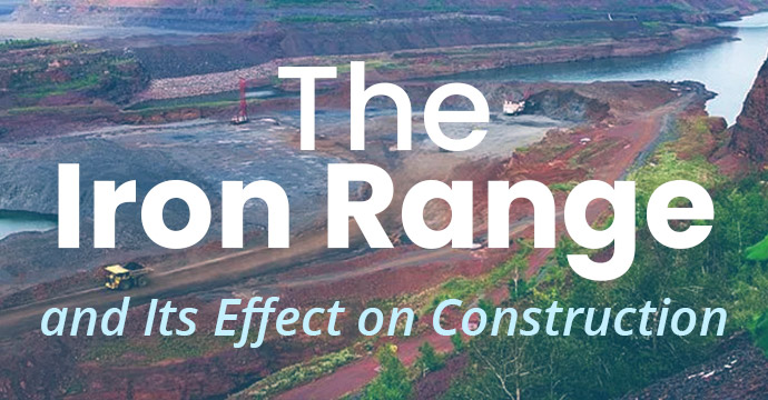 The Iron Range and Its Effect on Construction