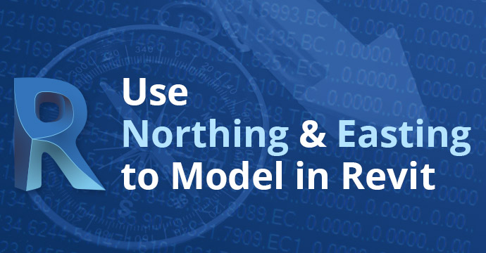 Use Northing and Easting to Model in Revit