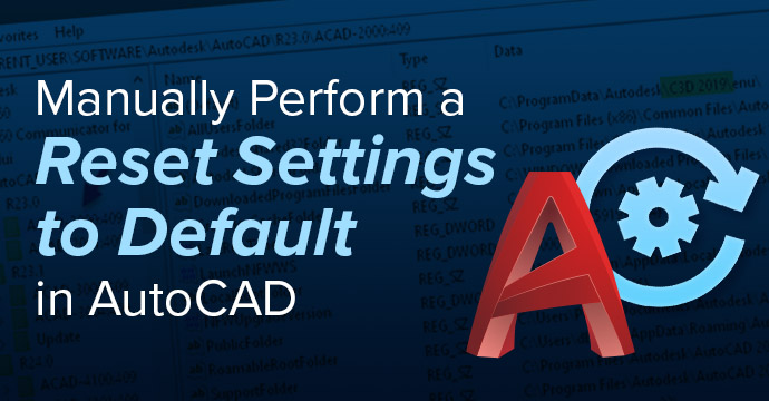 Manually Perform a Reset Settings to Default in AutoCAD