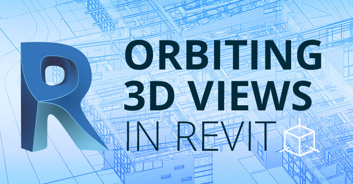 Orbiting 3D Views in Revit