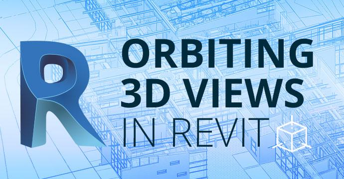 Orbiting 3D Views in Revit