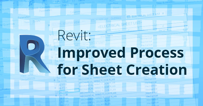Revit: Improved Process for Sheet Creation