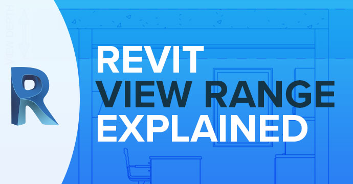Revit View Range Explained
