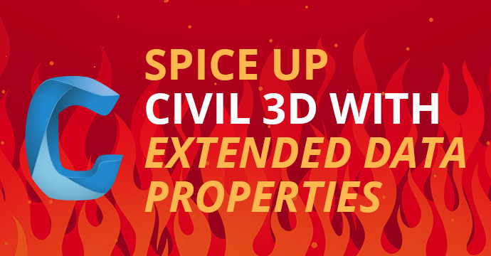 Spice Up Civil 3D with Extended Data Properties