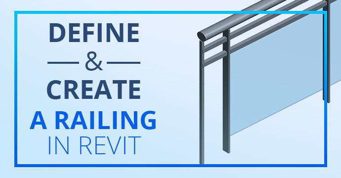 Define and Create a Railing in Revit