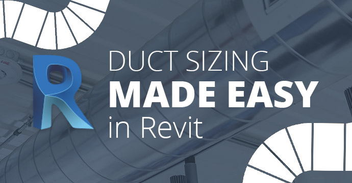 Duct Sizing Made Easy in Revit