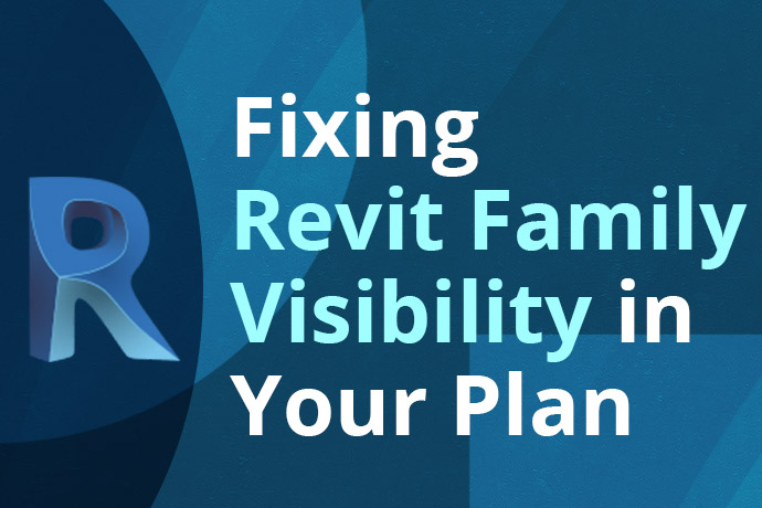 Fixing Revit Family Visibility in Your Plan