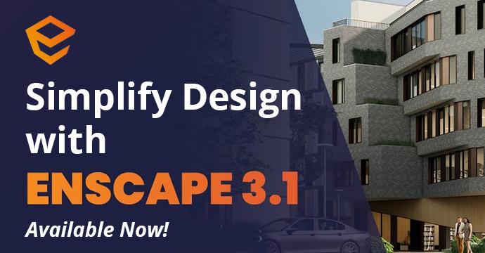 Simplify Design with Enscape 3.1