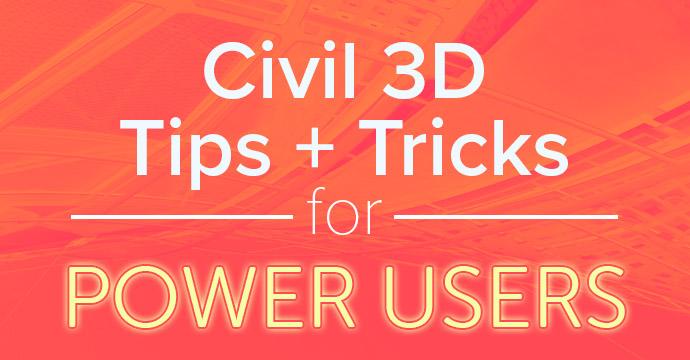 Civil 3D Tips + Tricks for Power Users