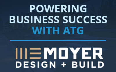 Powering Business Success with ATG and Moyer Design and Build