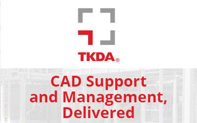 CAD Support and Management, Delivered – TKDA
