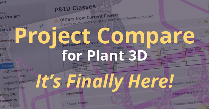 Project Compare for Plant 3D - It's Finally Here!