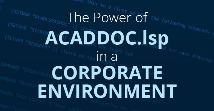 The Power of ACADDOC.lsp in a Corporate Environment